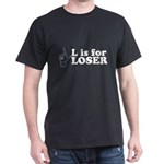 L is for Loser Black T-Shirt
