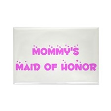 Mommy's Maid of Honor Rectangle Magnet