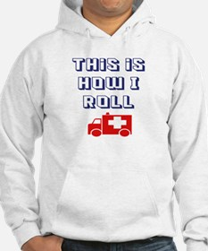 This is how I roll-Emergency Hoodie