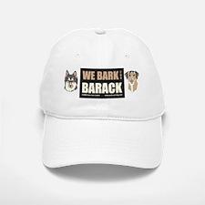 We Bark for Barack Baseball Baseball Cap