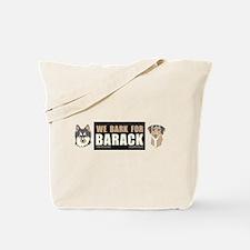 We Bark for Barack Tote Bag