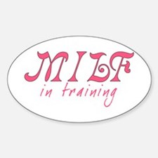 MILF in training - Oval Decal