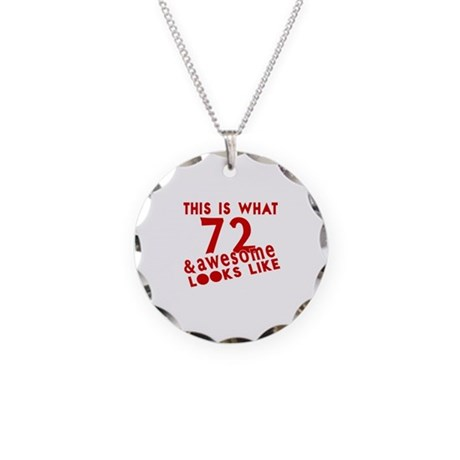 This Is What 72 And Awesome Necklace Circle Charm