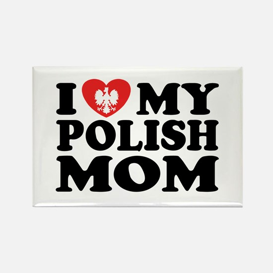 I Love My Polish Mom Rectangle Magnet