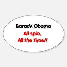 """""""Obama - All Spin!"""" Oval Decal"""