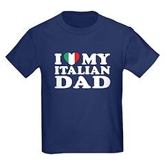 I Love My Italian Dad T
