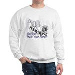 Be good to your Farrier Sweatshirt