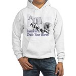Be good to your Farrier Hooded Sweatshirt