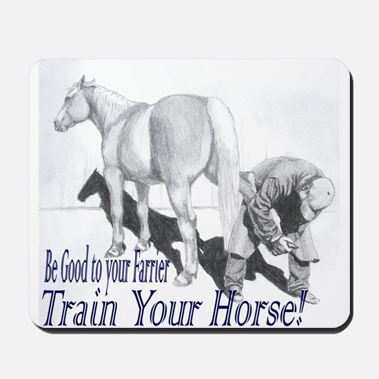 Be good to your Farrier Mousepad