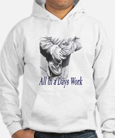 All in a Days Work Hoodie