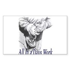 All in a Days Work Rectangle Decal
