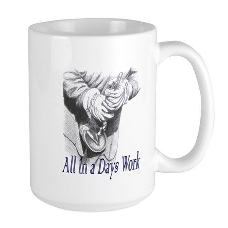 All in a Days Work Large Mug