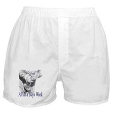 All in a Days Work Boxer Shorts