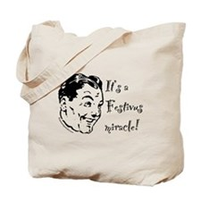 Festivus Miracle! Tote Bag