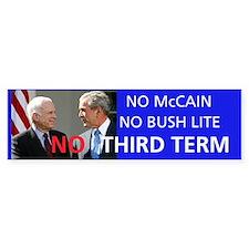 No McCain-NoBushLite-NO THIRD TERM bumpersticker!!