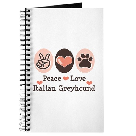 Peace Love Italian Greyhound Journal