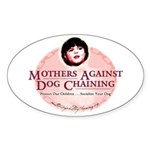 Mothers Against Dog Chaining Oval Sticker