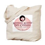 Mothers Against Dog Chaining Tote Bag
