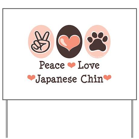 Peace Love Japanese Chin Yard Sign