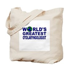 World's Greatest Otolaryngolo Tote Bag