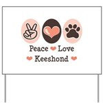 Peace Love Keeshond Yard Sign