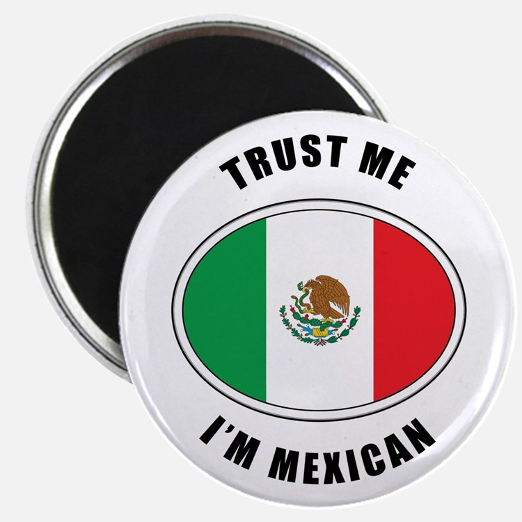 "Trust Me I'm Mexican 2.25"" Magnet (10 pack)"