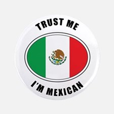 """Trust Me I'm Mexican 3.5"""" Button"""