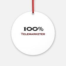 100 Percent Telemarketer Ornament (Round)