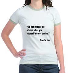 Confucius Others Desire Quote Jr. Ringer T-Shirt