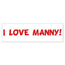 I LOVE MANNY! Bumper Bumper Sticker