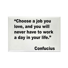 Confucius Job Love Quote Rectangle Magnet