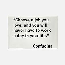 Confucius Job Love Quote Rectangle Magnet