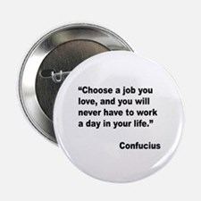 "Confucius Job Love Quote 2.25"" Button"