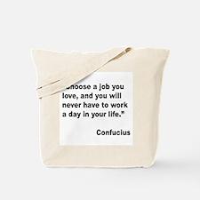 Confucius Job Love Quote Tote Bag