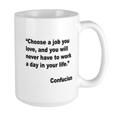 Confucius Job Love Quote Mug