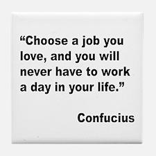 Confucius Job Love Quote Tile Coaster