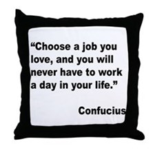 Confucius Job Love Quote Throw Pillow