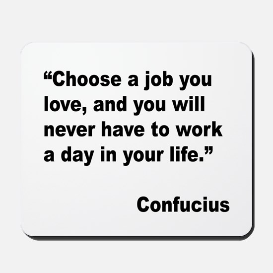 Confucius Job Love Quote Mousepad