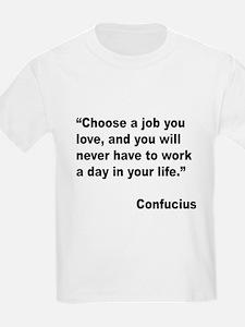 Confucius Job Love Quote (Front) T-Shirt