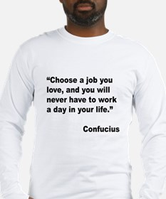 Confucius Job Love Quote (Front) Long Sleeve T-Shi