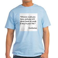Confucius Job Love Quote T-Shirt