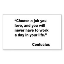 Confucius Job Love Quote Rectangle Decal