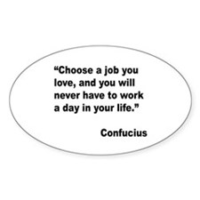 Confucius Job Love Quote Oval Decal