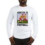 Addicted To Football Long Sleeve T-Shirt