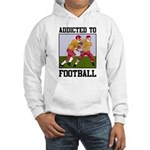 Addicted To Football Hooded Sweatshirt