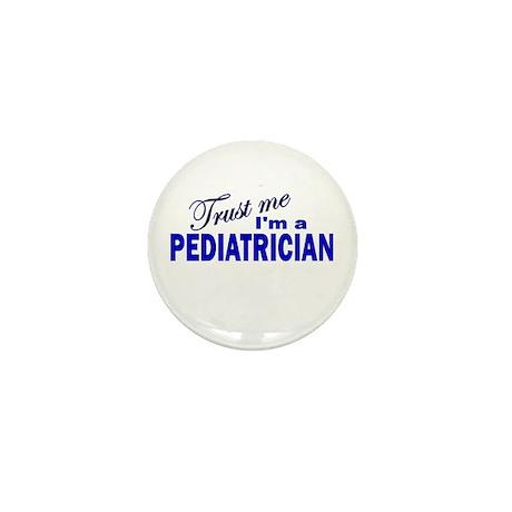 Trust Me I'm a Pediatrician Mini Button