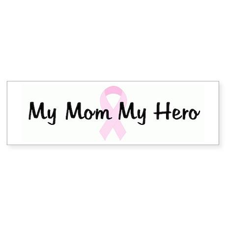 My Mom My Hero pink ribbon Bumper Sticker