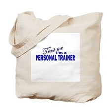 Trust Me I'm a Personal Train Tote Bag