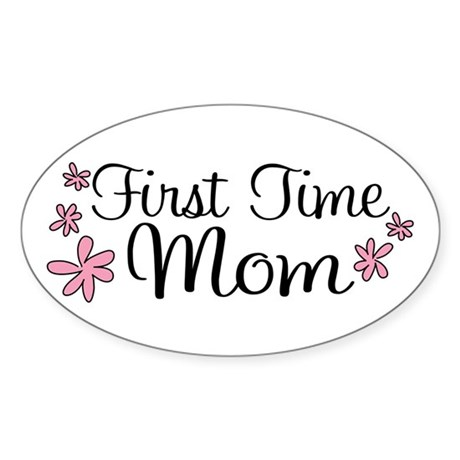 First Time Mom Oval Sticker