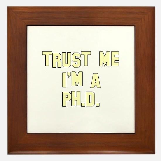 Trust Me I'm a Ph.D. Framed Tile